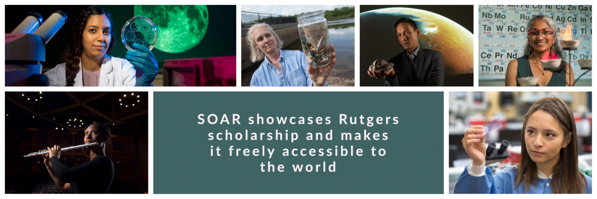 SOAR showcases Rutgers scholarship and makes is freely accessible to the world. Also collage of Rutgers researchers and performers